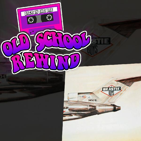 Old School Rewind Podcast-Tracks License To Ill