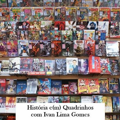 Episódio 32: História e(m) Quadrinhos