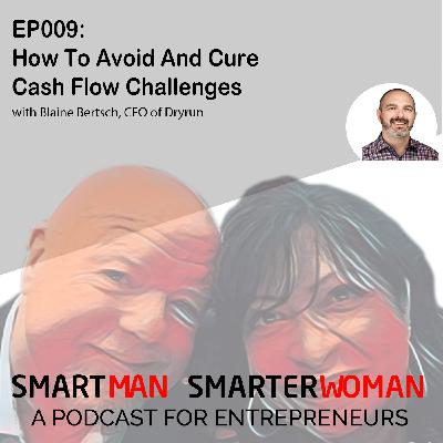 Episode 9: Blaine Bertsch - How To Avoid And Cure Cash Flow Challenges