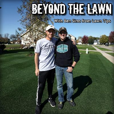 Beyond The Lawn with Ben Sims from Lawn Tips