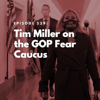Tim Miller on the GOP Fear Caucus