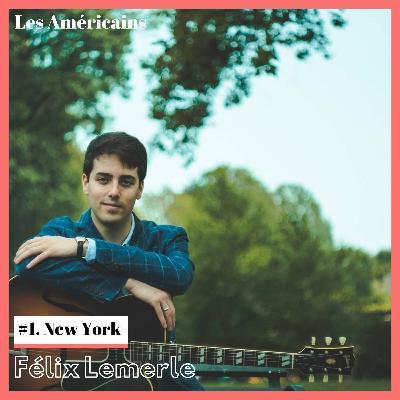 E1. Destination la scène jazz de New York avec Félix Lemerle, guitariste