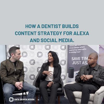 Episode 283: How A Dentist Builds Content Strategy For Alexa And Social Media