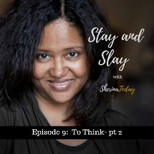 Episode 10 - To Think pt 2