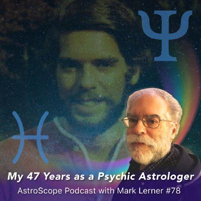 My 47 Years as a Psychic Astrologer