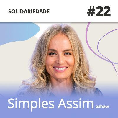#22 – Claudia Raia revela histórias de solidariedade e dá detalhes de sua autobiografia