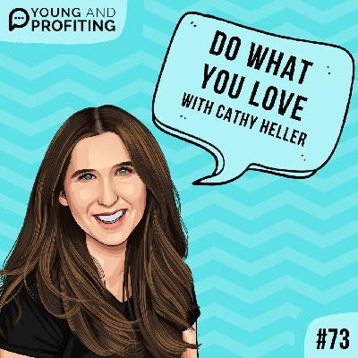 #73: Do What You Love with Cathy Heller