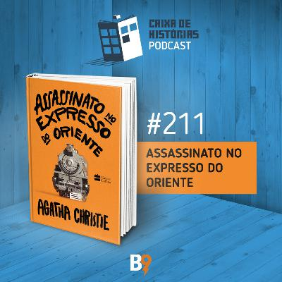 Caixa de Histórias 211 – Assassinato no Expresso do Oriente