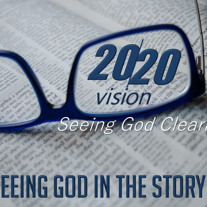 2-2-2020 2020 Vision - Seeing God in the Story