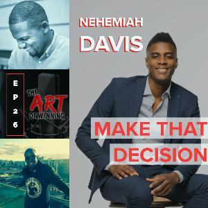 Episode 26: Make That Decision