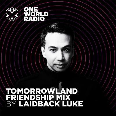 Tomorrowland Friendship Mix - Laidback Luke