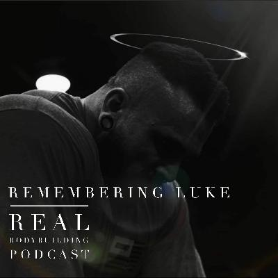 REMEMBERING LUKE   Fouad Abiad & Ben Chow   Real Bodybuilding Podcast