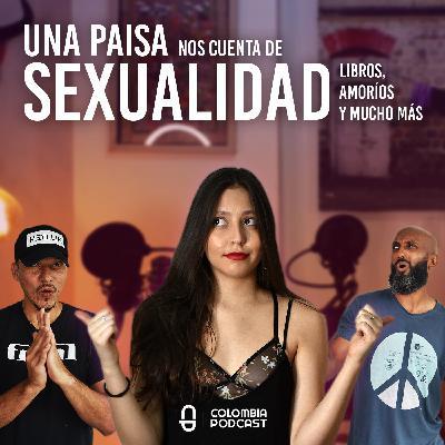 Intelecto, Sexualidad, Amoríos y Mucho Más: La Perspectiva de Una Paisa - Episodio 44 EN ESPAÑOL