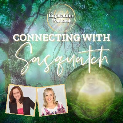 19: Sasquatch! Spiritually Connecting w/ Big Foot