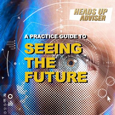 A Practice Guide To Seeing The Future
