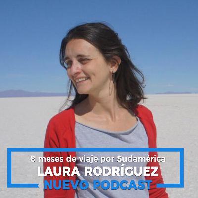 8 meses por Sudamérica, con Laura Rodríguez (T2-E5)