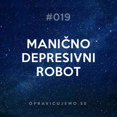 019: Manično depresivni robot
