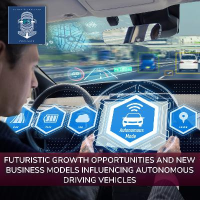Future Opportunities and New Business Model for Autonomous Driving Vehicles