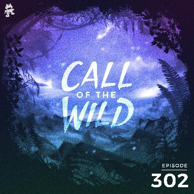 302 - Monstercat: Call of the Wild (Hosted by Dexter King)