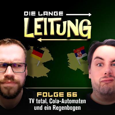 Folge 66: TV Total, Cola-Automaten und ein Regenbogen!