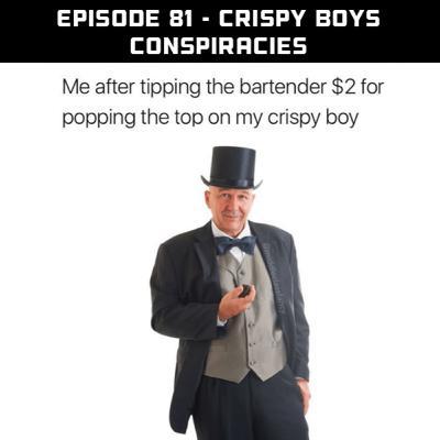Crispy Boys Conspiracies