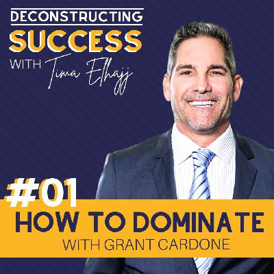 #1: How to Dominate with Grant Cardone