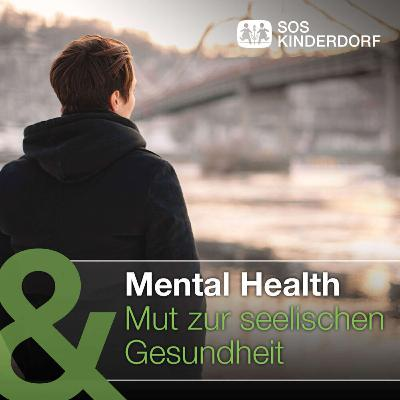 Mental Health - Mut zur seelischen Gesundheit