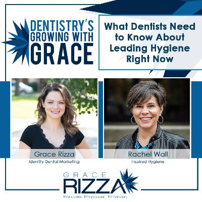 What Dentists Need to Know About Leading Hygiene Right Now