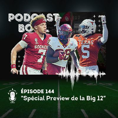 Podcast Bowl – Episode 144 : Spécial Preview de la Big 12