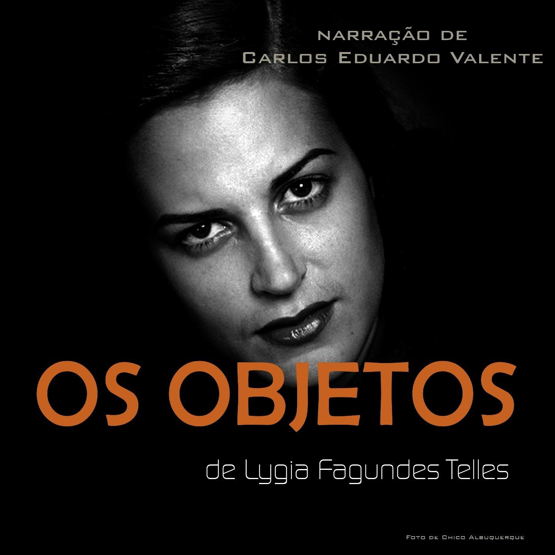 OS OBJETOS - de Lygia Fagundes Telles