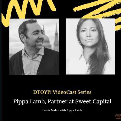 #72 Pippa Lamb, Partner at Sweet Capital