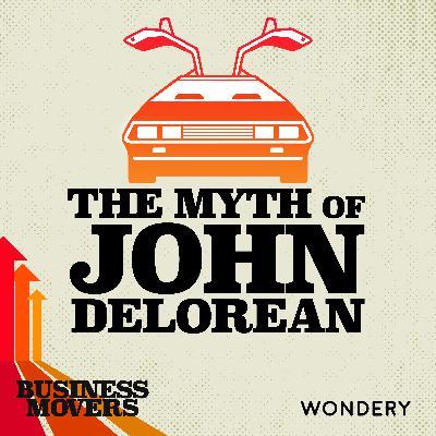 The Myth of John DeLorean | The Prophet | 1