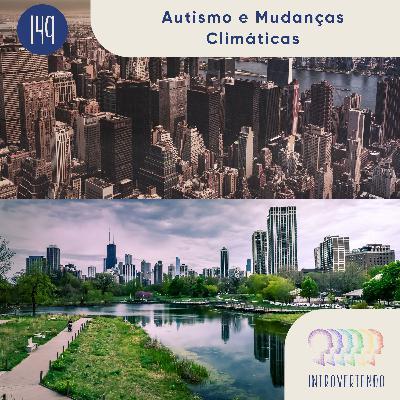 #149 - Autismo e Mudanças Climáticas