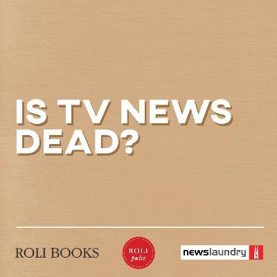 Podcast: Is TV news dead?