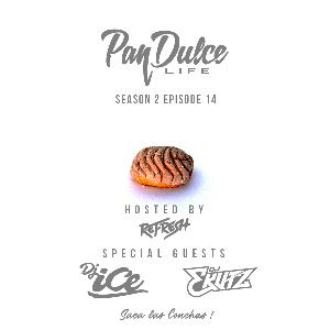 """The Pan Dulce Life"" - Season 2 Episode 14 feat. DJ E-Kutz & DJ Ice"