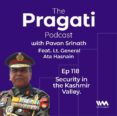 Ep. 118: Security in the Kashmir Valley.