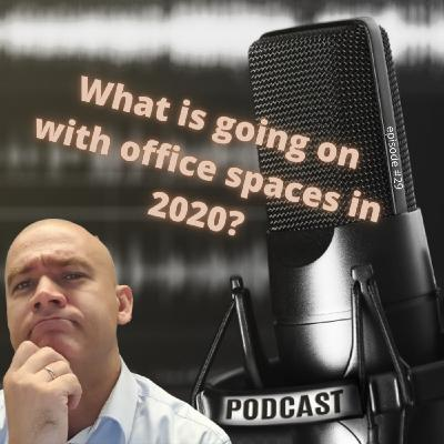 #29 What is going on with office spaces in 2020?