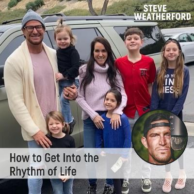How to Get Into the Rhythm of Life