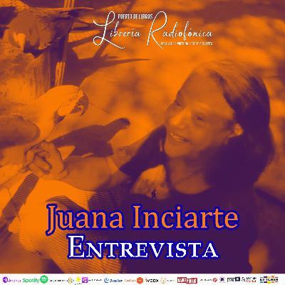 #238: Entrevista con Juana Inciarte
