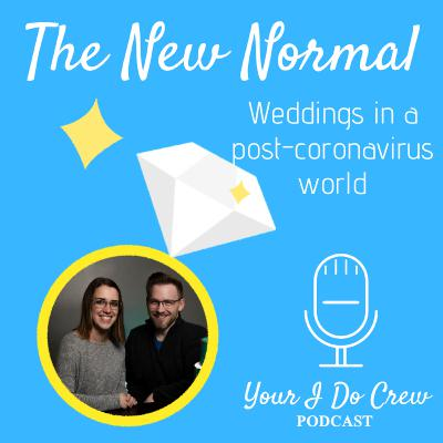 The New Normal - Weddings in a Post-Coronavirus World