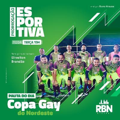Prorrogação Esportiva - RBN Digital #42 Copa Gay do Nordeste / Elivelton Brandão