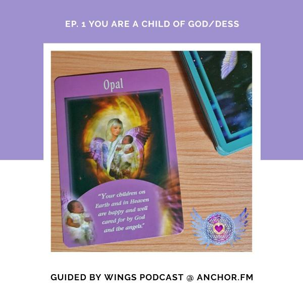 Ep 1. Angel Moment - You are a Child of God/dess (10-min Intuitive Guidance for Strength, Hope, and Guidance)