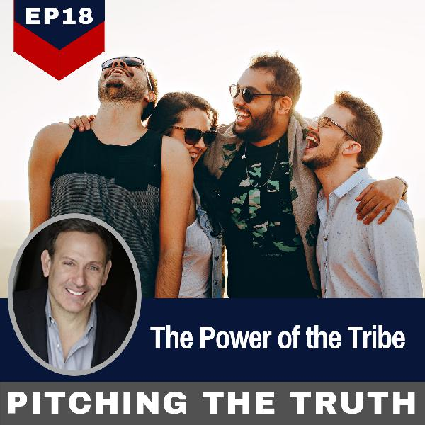 Ep18. The Power of the Tribe