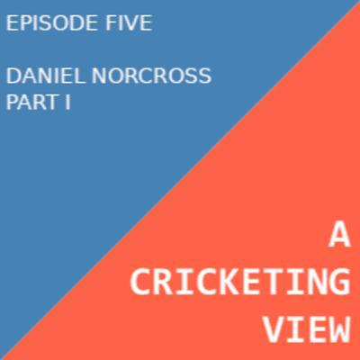 Daniel Norcross (Part I)