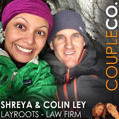 Lawyer-Humans In Love & Biz: Shreya & Colin Ley of LayRoots, Seattle