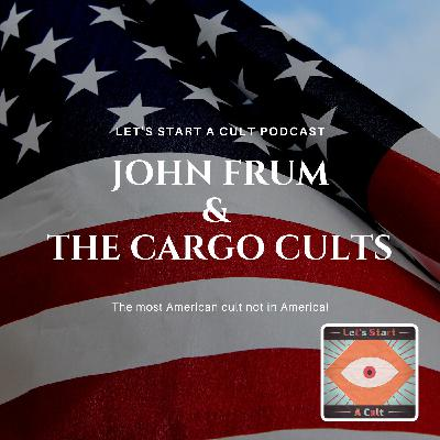 John Frum and The Cargo Cults