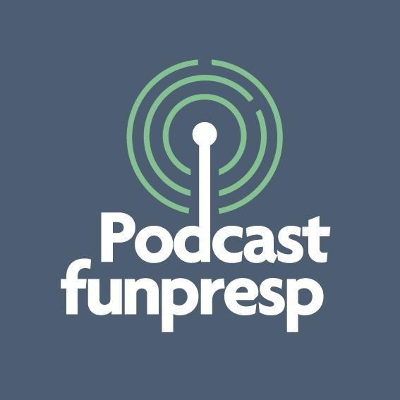 Podcast Funpresp - Benefício de Risco e Parcela Adicional de Risco