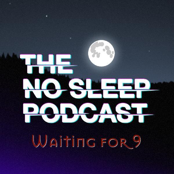 NoSleep Podcast - Waiting for 9