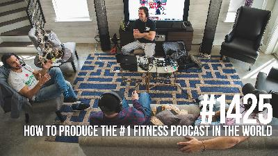 1425: How to Produce the #1 Fitness Podcast in the World (The Story of Doug)