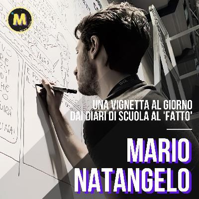 #14 - Una vignetta al giorno, dai diari di scuola al 'Fatto'   con Mario Natangelo